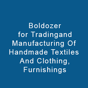 Boldozer For Trading And Manufacturing Of Handmade Textiles And Clothing, Furnishings