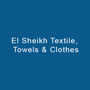 El Sheikh Textile, Towels & Clothes