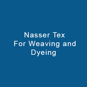 Nasser Tex For Weaving And Dyeing