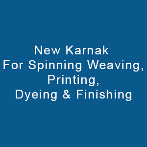 New Karnak For Spinning, Weaving, Printing, Dyeing & Finishing