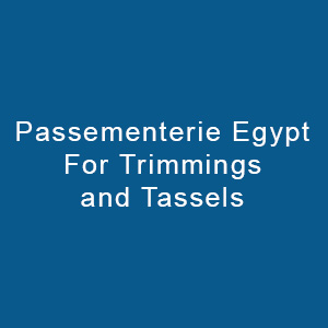 Passementerie Egypt For Trimmings And Tassels
